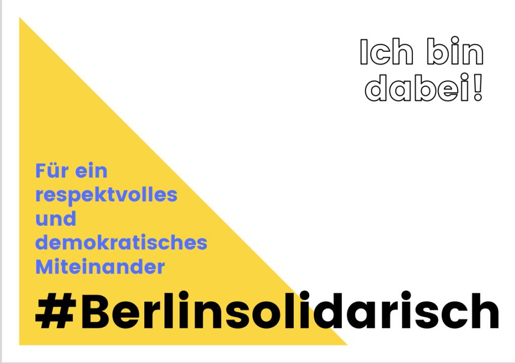 Für ein respektvolles und demokratisches Miteinander! Ich bin dabei. #Berlinsolidarisch